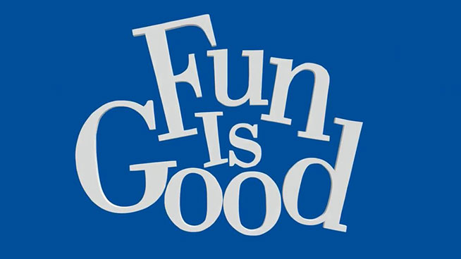 Fun-Is-Good